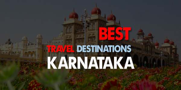 Best Travel Destinations in Karnataka