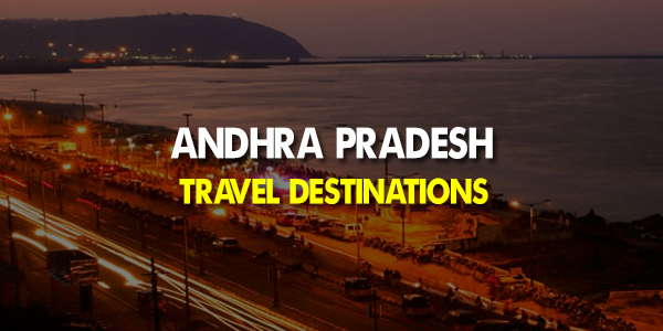 best travel destinations in Andhra Pradesh