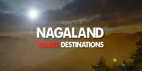 Best Travel Destinations in Nagaland