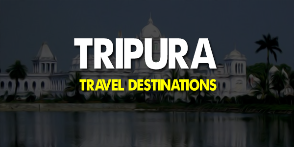 Best Travel Destinations in Tripura