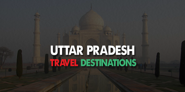 Best Tourist Places in Uttar Pradesh