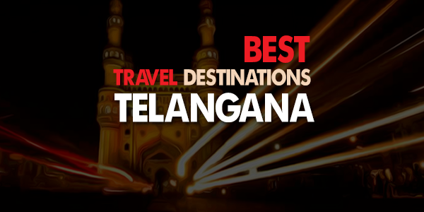 Best Tourist Places in Telangana