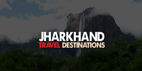 Best Tourist Places in Jharkhand