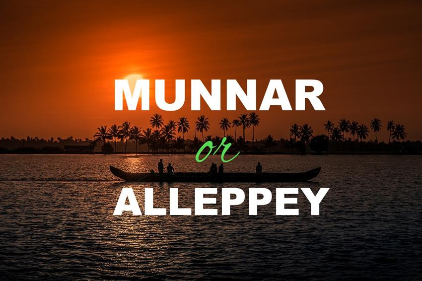 Munnar or Alleppey Which is the better tourist place